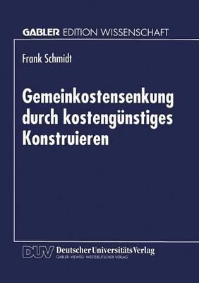 Gemeinkostensenkung Durch Kosteng nstiges Konstruieren by Dr Frank Schmidt