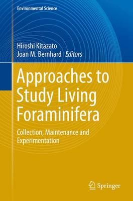 Approaches to Study Living Foraminifera by Hiroshi Kitazato