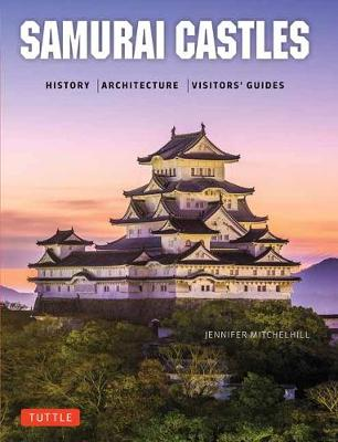 Samurai Castles by Jennifer Mitchelhill