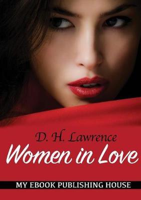 Women in Love by D H Lawrence