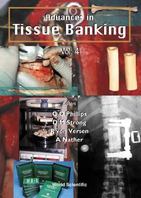 Advances In Tissue Banking, Vol 4 by Glyn O. Phillips