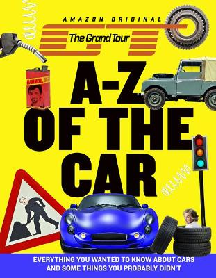The Grand Tour A-Z of the Car: Everything you wanted to know about cars and some things you probably didn't book