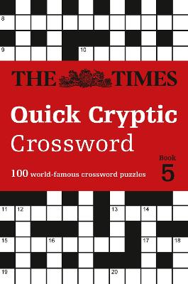 The Times Quick Cryptic Crossword Book 5: 100 world-famous crossword puzzles (The Times Crosswords) by The Times Mind Games