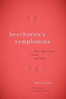 Beethoven's Symphonies by Martin Geck