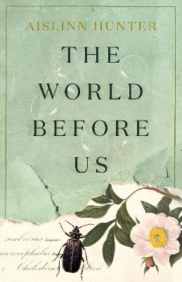 The The World Before Us by Aislinn Hunter