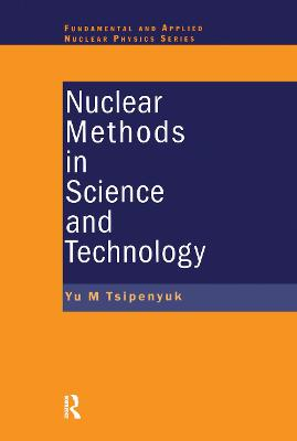Nuclear Methods in Science and Technology by Yuri M. Tsipenyuk