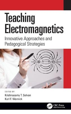 Teaching Electromagnetics: Innovative Approaches and Pedagogical Strategies by Krishnasamy T. Selvan