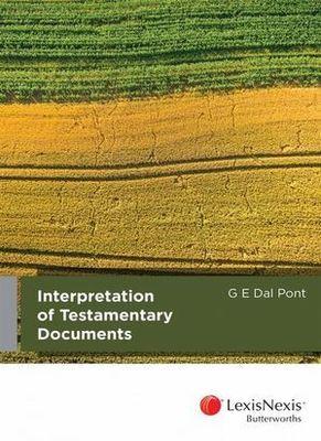 Interpretation of Testamentary Documents by G E Dal Pont