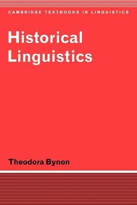 Historical Linguistics by Theodora Bynon
