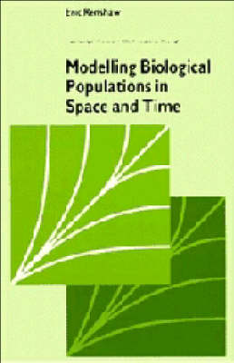 Modelling Biological Populations in Space and Time by Eric Renshaw