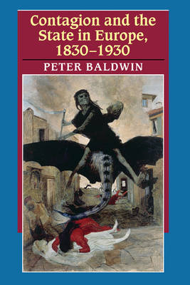Contagion and the State in Europe, 1830-1930 by Peter Baldwin