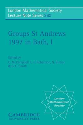 Groups St Andrews 1997 in Bath: Volume 1 by C. M. Campbell
