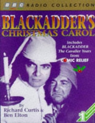 Blackadder's Christmas Carol: Includes Comic Relief Blackadder - The Cavalier Years by Ben Elton