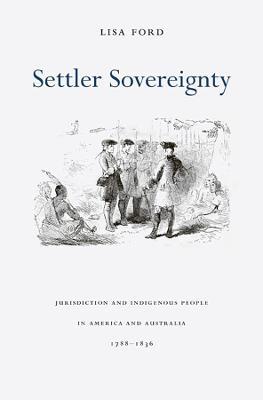 Settler Sovereignty by Lisa Ford