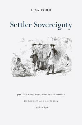 Settler Sovereignty by Lisa Ford