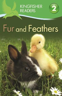 Kingfisher Readers: Fur and Feathers (Level 2: Beginning to Read Alone) by Claire Llewellyn
