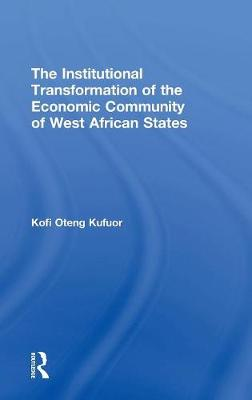 The Institutional Transformation of the Economic Community of West African States book
