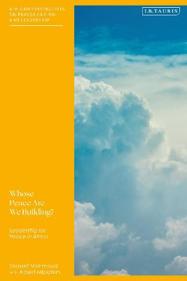 Whose Peace Are We Building?: Leadership for Peace in Africa by Youssef Mahmoud
