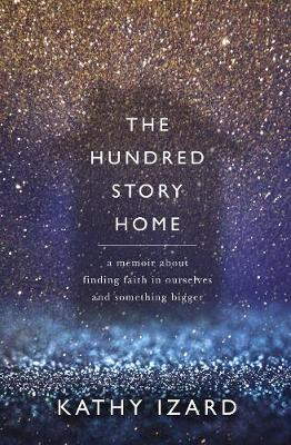 The Hundred Story Home by Kathy Izard