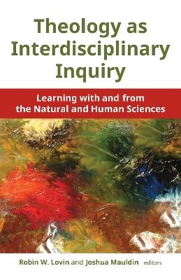 Theology as Interdisciplinary Inquiry by Robin W. Lovin