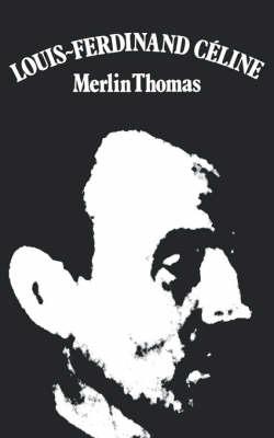 LOUIS FERDINAND CELINE PA by Merlin Thomas