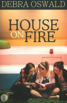 House on Fire by Debra Oswald