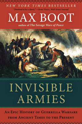 Invisible Armies by Max Boot