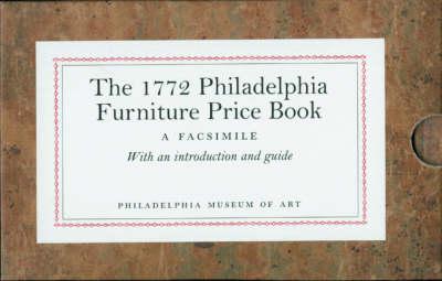 The 1772 Philadelphia Furniture Price Book by Alexandra Alevizatos Kirtley