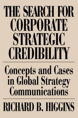 The Search for Corporate Strategic Credibility by Richard B. Higgins