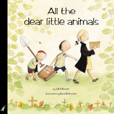 All The Dear Little Animals by Ulf Nilsson