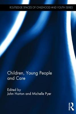 Children, Young People and Care by John Horton