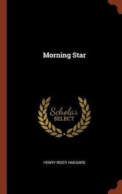Morning Star by Henry Rider Haggard