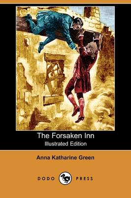 The Forsaken Inn (Illustrated Edition) (Dodo Press) by Anna Katharine Green