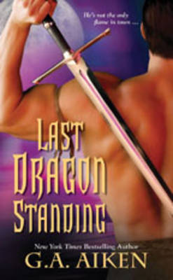 Last Dragon Standing by G. A. Aiken