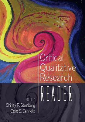 Critical Qualitative Research Reader by Gaile S. Cannella