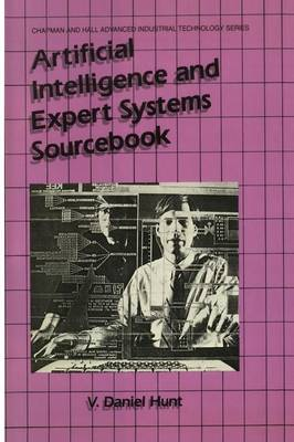 Artificial Intelligence & Expert Systems Sourcebook by V. Daniel Hunt