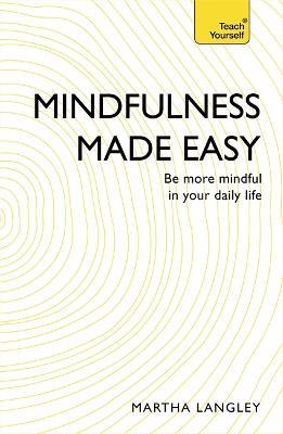 Mindfulness Made Easy by Martha Langley