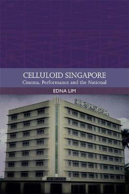 Celluloid Singapore by Edna Lim