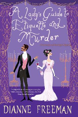 A Lady's Guide to Etiquette and Murder by D. Freeman