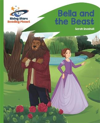 Reading Planet - Bella and the Beast - Green: Rocket Phonics by Sarah Snashall
