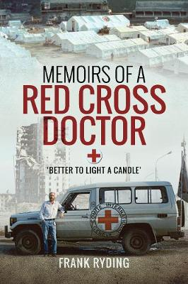 Memoirs of a Red Cross Doctor by Frank Ryding