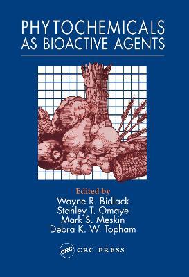 Phytochemicals as Bioactive Agents by Wayne R. Bidlack