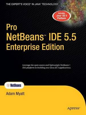 Pro NetBeans IDE 5.5 Enterprise Edition by Adam Myatt