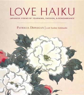 Love Haiku by Patricia Donegan