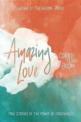 Amazing Love by Corrie Ten Boom