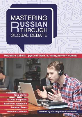 Mastering Russian through Global Debate by Tony Brown
