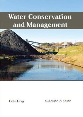 Water Conservation and Management by Cole Gray