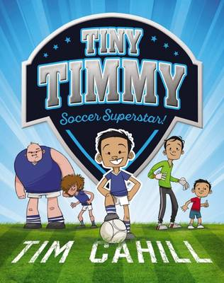 Tiny Timmy #1: Soccer Superstar! by Tim Cahill