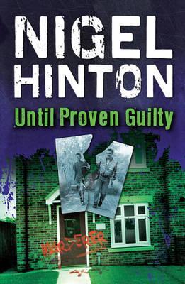 Until Proven Guilty by Nigel Hinton