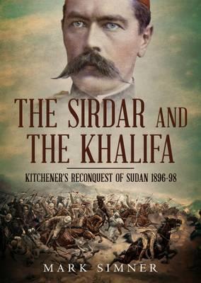Sirdar and the Khalifa by Mark Simner